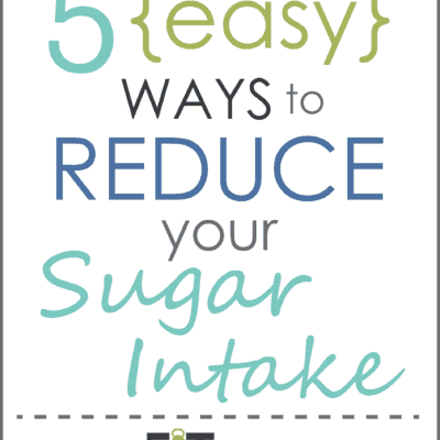 5 {Easy} Ways to Reduce your Sugar Intake