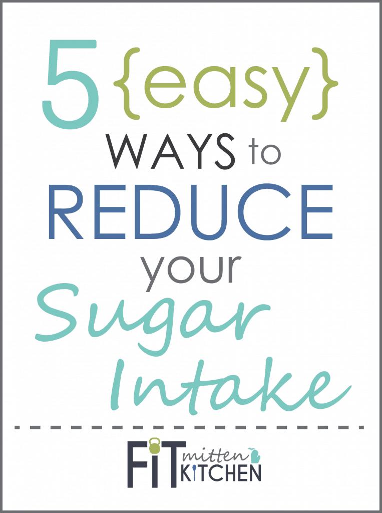 5 Easy Ways to Reduce your Sugar Intake via Fit Mitten Kitchen