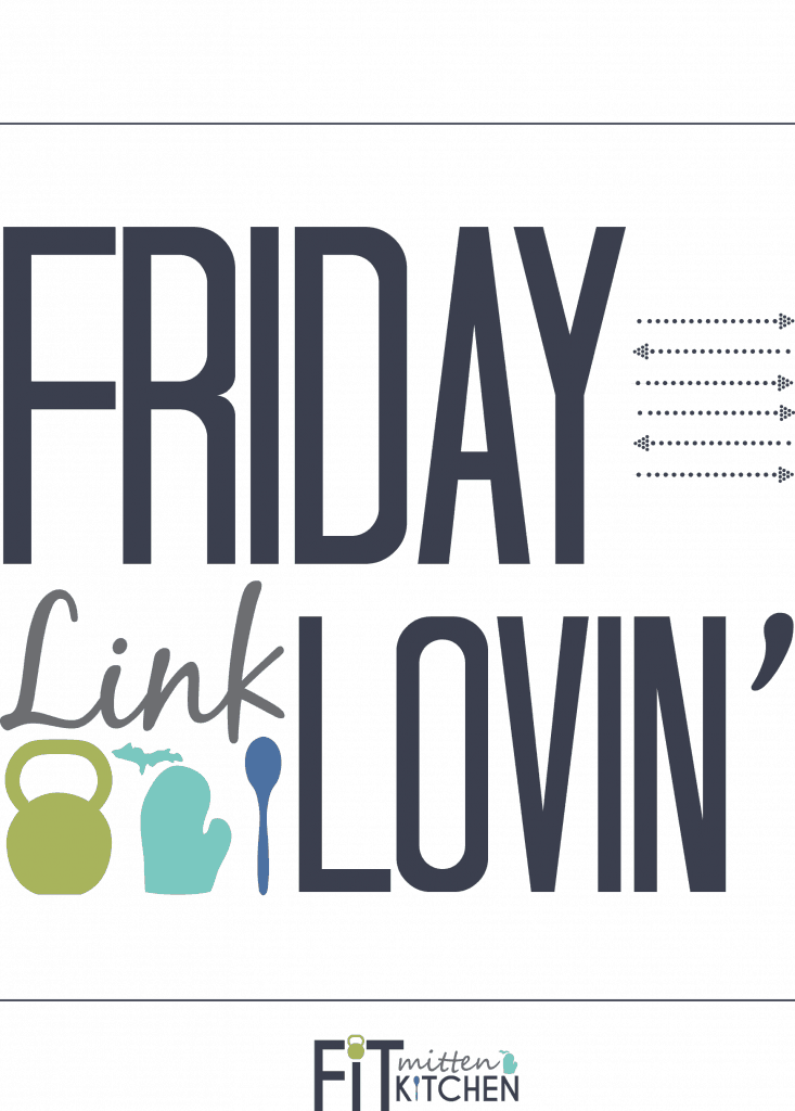 Friday Link Lovin' [Fit Mitten Kitchen]