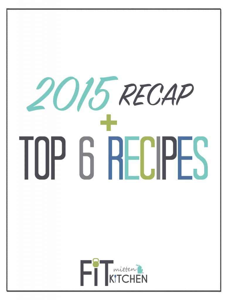 2105 Recap + Top 6 Recipes on fitmittenkitchen.com