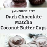 5-ingredient dark chocolate matcha coconut butter cups stacked on top of one another