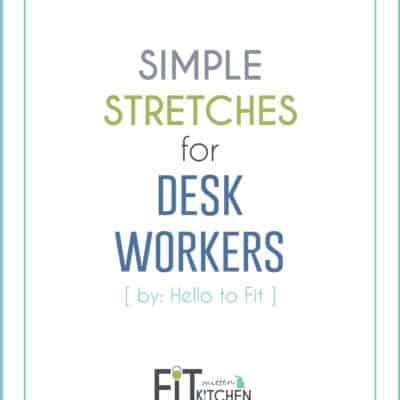 Simple Stretches for Desk Workers [ guest post by Hello to Fit ]