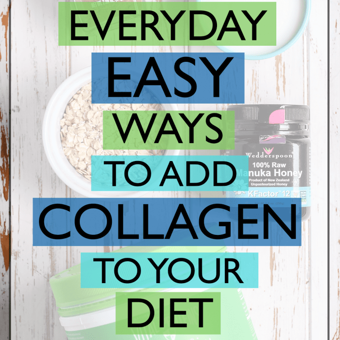 Everyday Easy Ways to Add Collagen to Your Diet