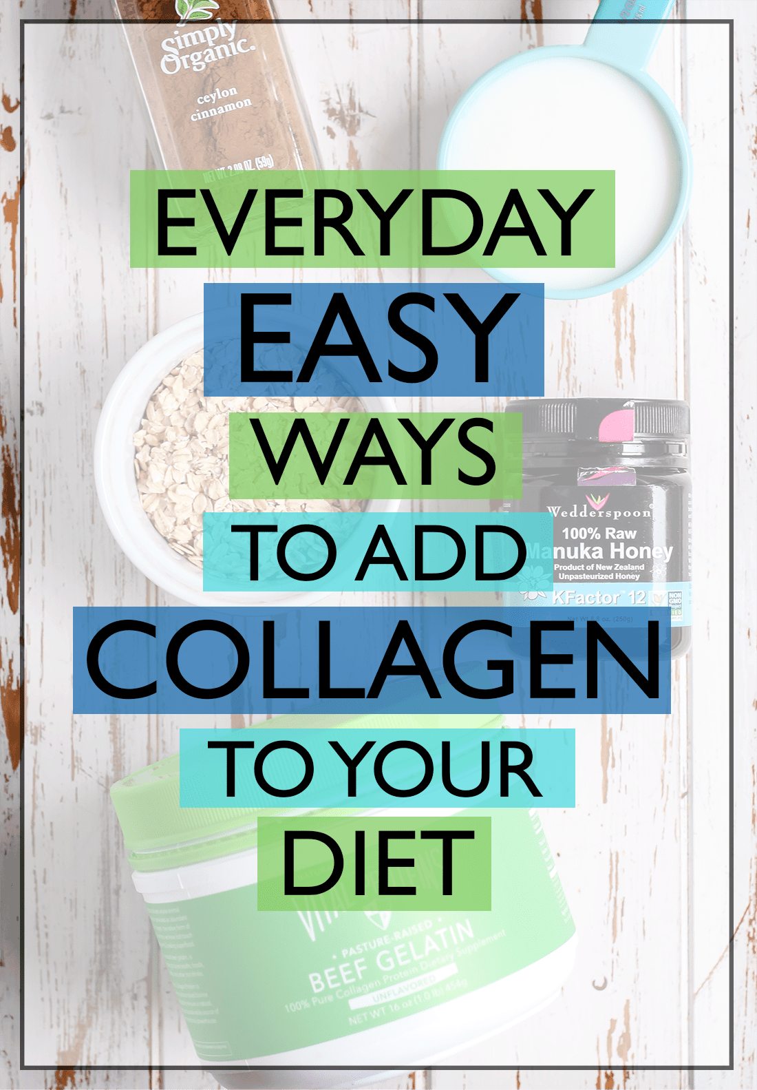 Everyday Easy Ways To Add Collagen To Your Diet Fit
