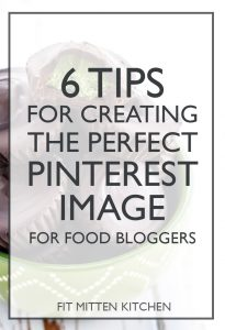 6 Tips for creating the perfect Pinterset Image, for food bloggers!