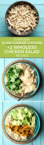 Easy Everyday Slow Cooker Chicken. Plus 2 SUPER EASY Whole30 chicken salad recipes!