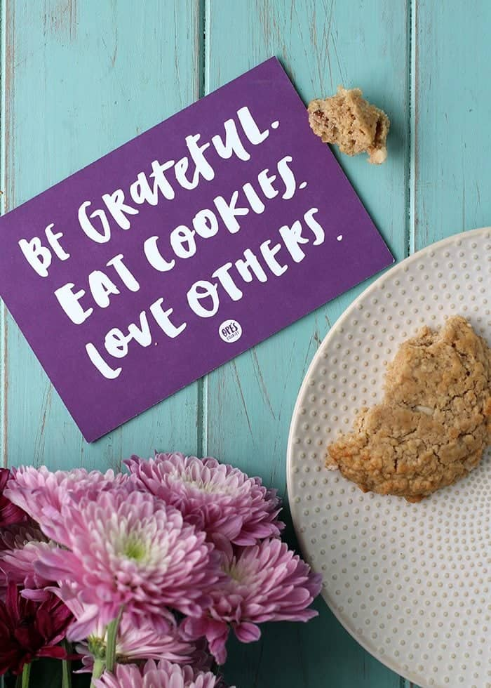 Be Grateful. Eat Cookies. Love Others.