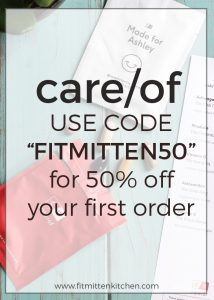 """Want to try care/of vitamins and supplements? Use the code """"FITMITTEN50"""" for 50% off your first order."""