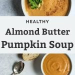 Almond Butter Pumpkin Soup in white bowls with french bread almonds cilantro
