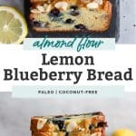 two photos of almond flour lemon blueberry bread, stacked