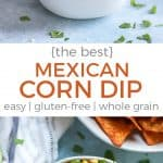mexican corn dip in bowl with lime and chips pinterest