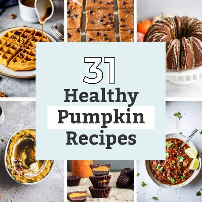 Photo collage roundup of 31 healthy pumpkin recipes for breakfast, lunch, dinner and dessert