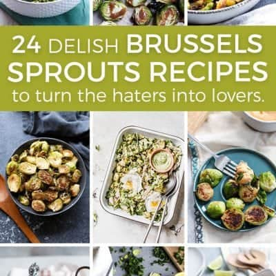 24 Amazing Brussels Sprouts Recipes