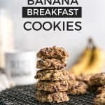 stack of banana breakfast cookies on cooling rack