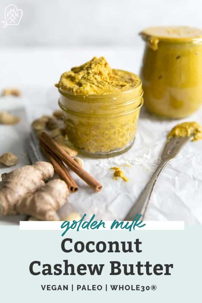 golden milk coconut cashew butter in small mason jars with cinnamon sticks, ginger, and cashews