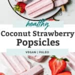 coconut strawberry popsicles surrounded by strawberries and ice chunks on the counter