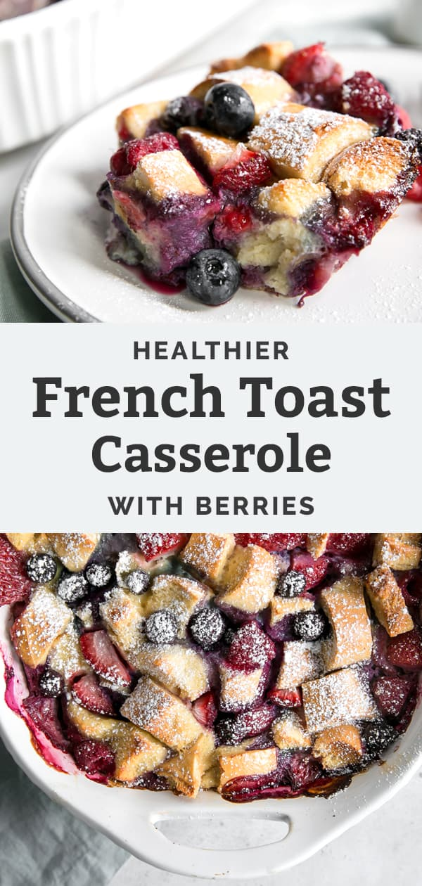healthier french toast casserole with berries