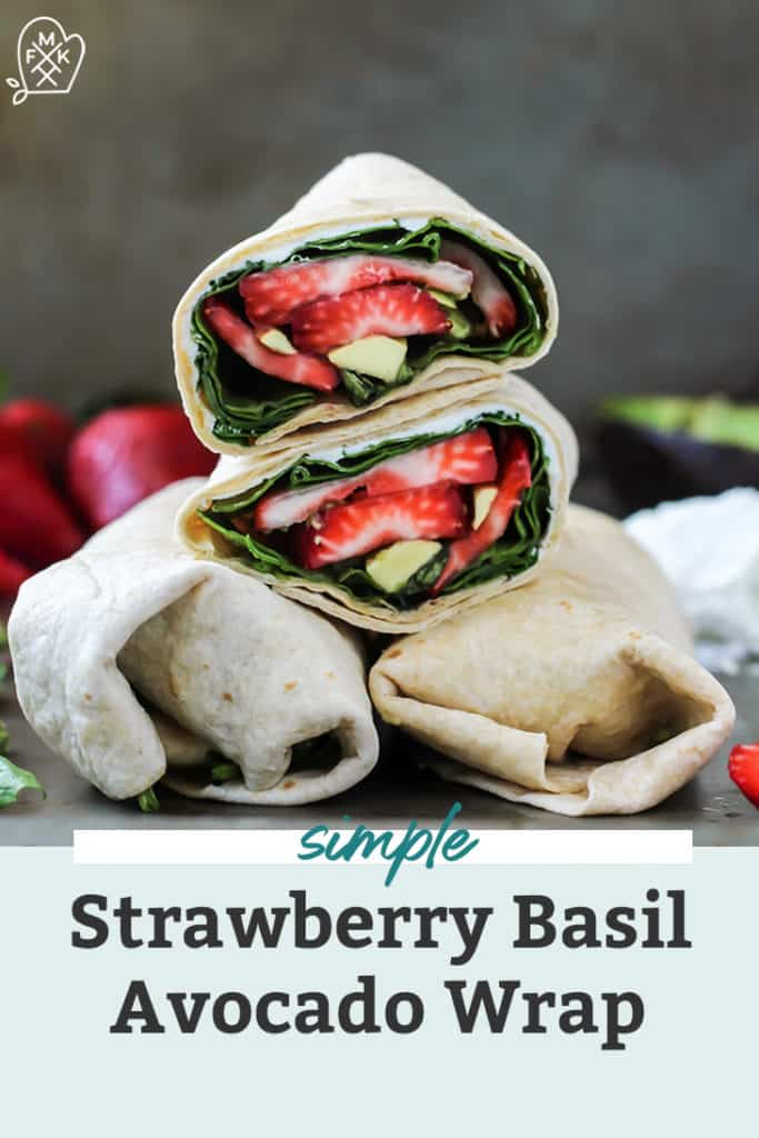 Strawberry Basil Avocado Wraps with goat cheese and balsamic in stack